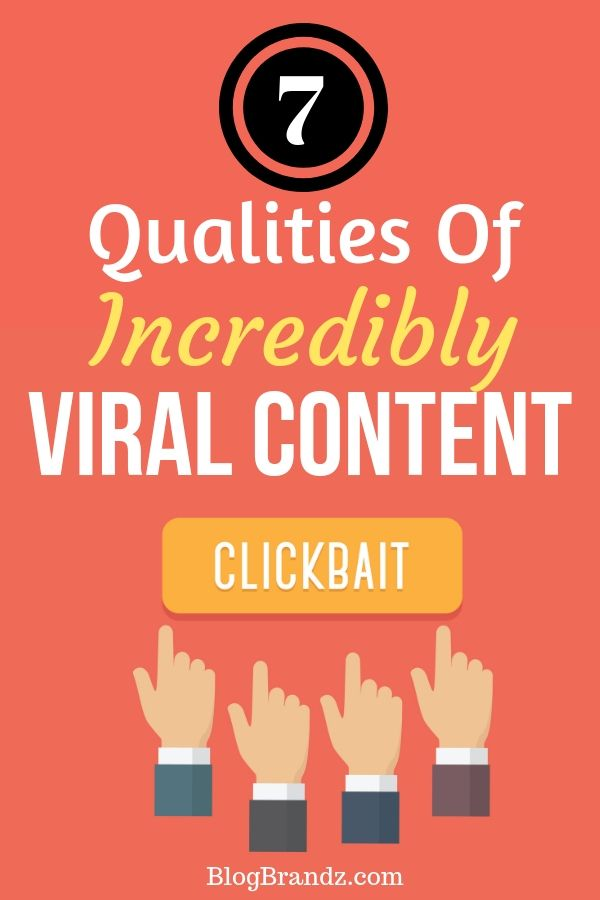 7 Qualities Of Incredibly Viral Content=