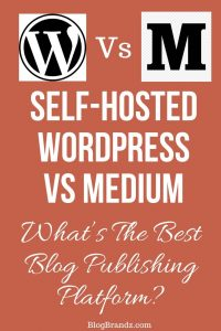Self-Hosted WordPress Vs Medium – What's The Best Blog Publishing Platform