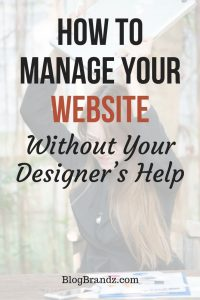 ow To Manage Your Website Without Your Website Designer