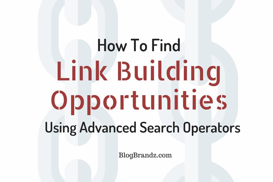 How To Find Link Building Opportunities Using Advanced Search
