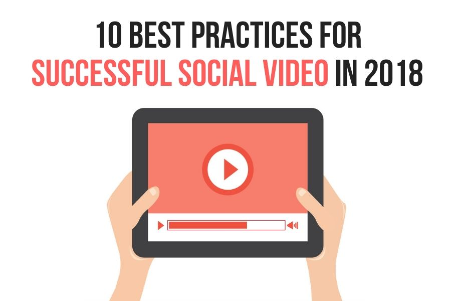 Best Practices For Successful Social Video