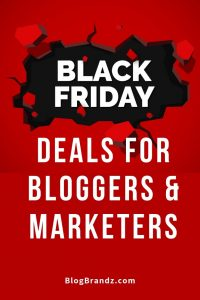 Black Friday Deals For Bloggers And Marketers