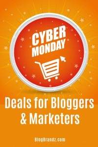 Cyber Monday Deals for Bloggers and Marketers