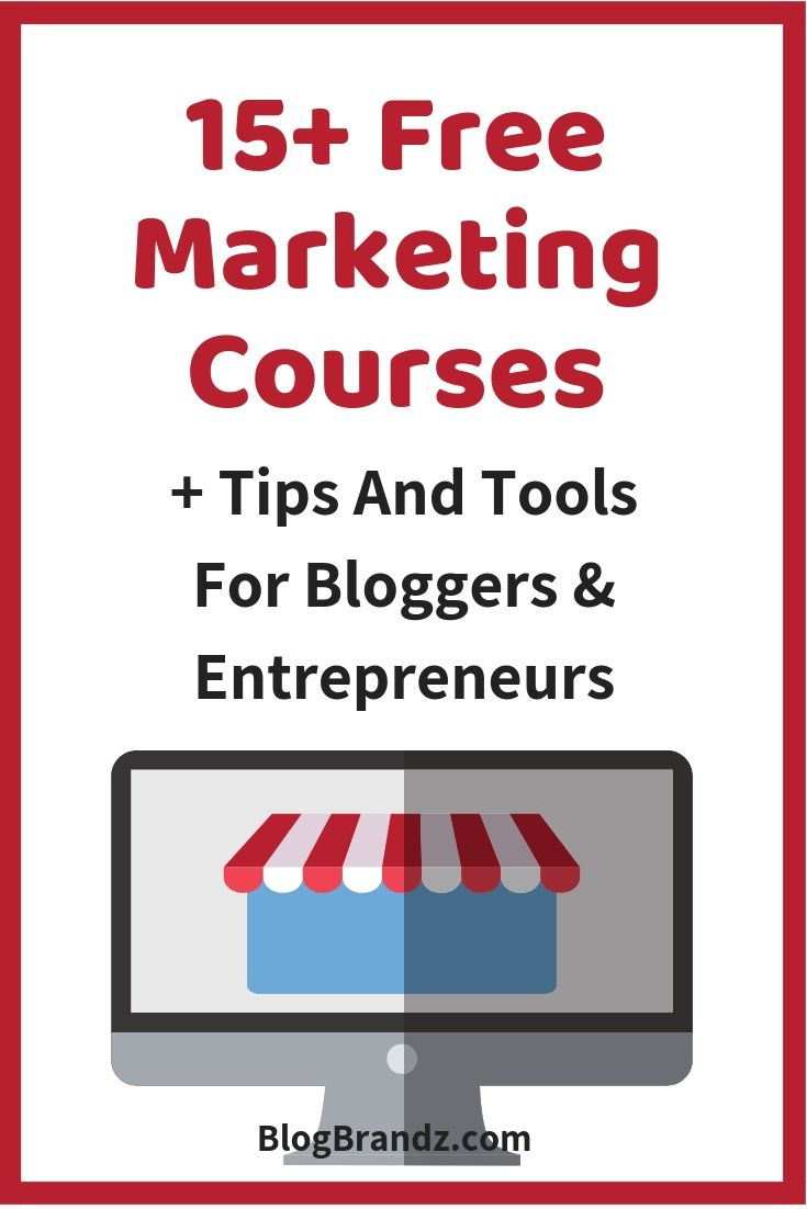 Free Marketing Courses, Tips, And Tools For Bloggers And Entrepreneurs
