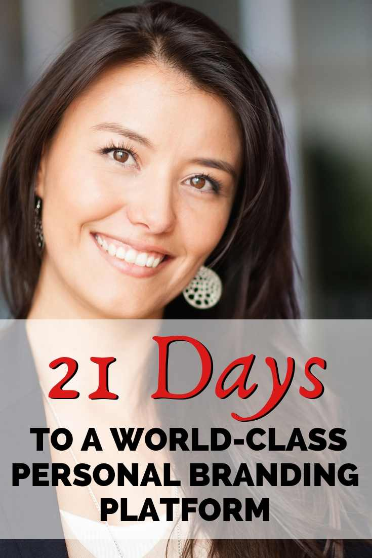 21 Days To A World-Class Personal Branding Platform