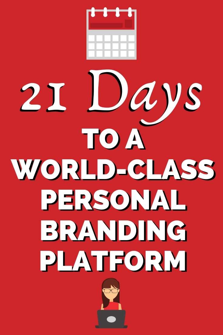 21 Days To A World-Class Personal Branding Platform