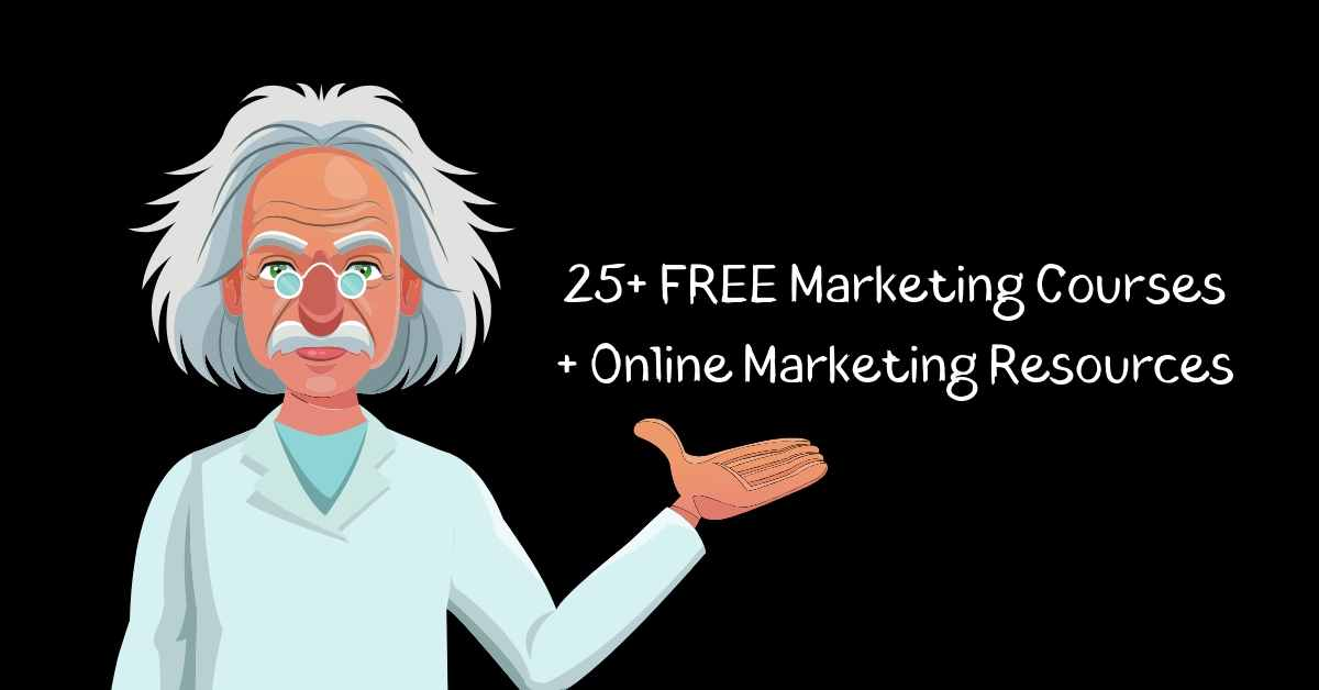25+ Completely FREE Marketing Courses For Bloggers And Entrepreneurs