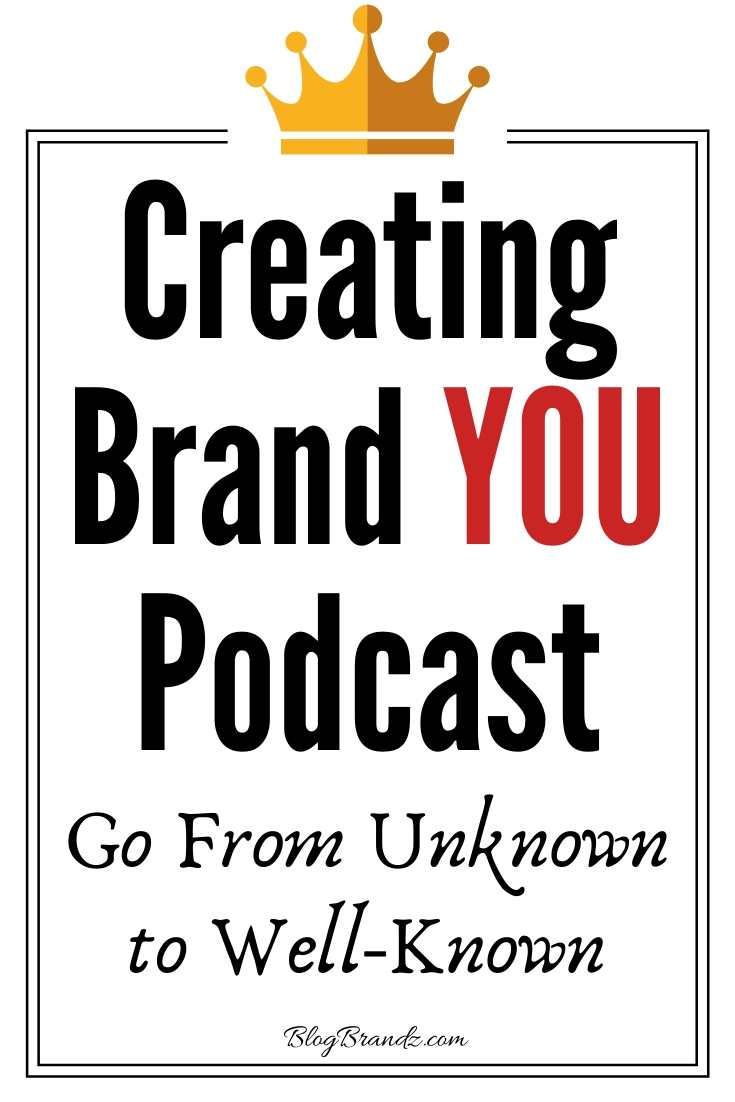 Creating Brand YOU Podcast