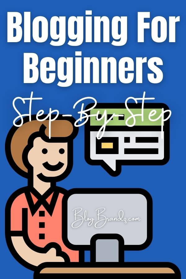 Blogging For Beginners Step-By-Step