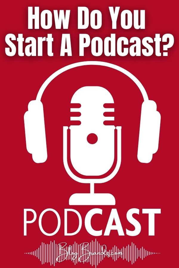 How Do You Start A Podcast