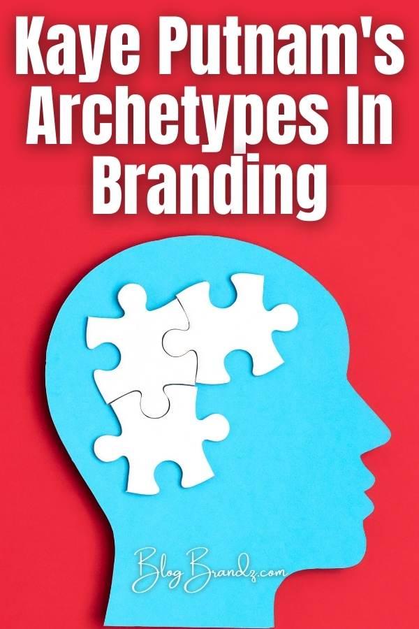 Kaye Putnam Archetypes In Branding