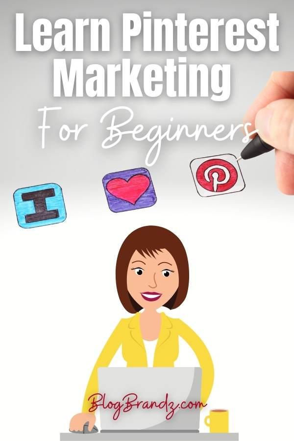 Learn Pinterest Marketing For Beginners